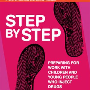 Guide for working with children and young people who inject drugs